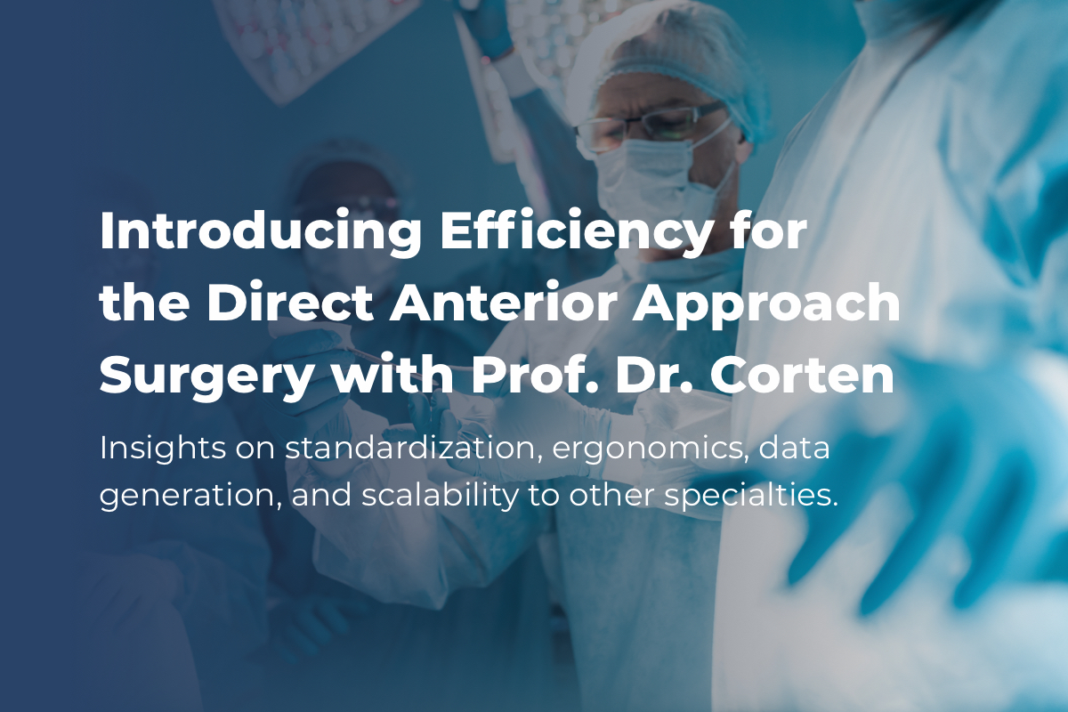 Prof dr kristof corten interview deo introducing efficiency for the direct anterior approach