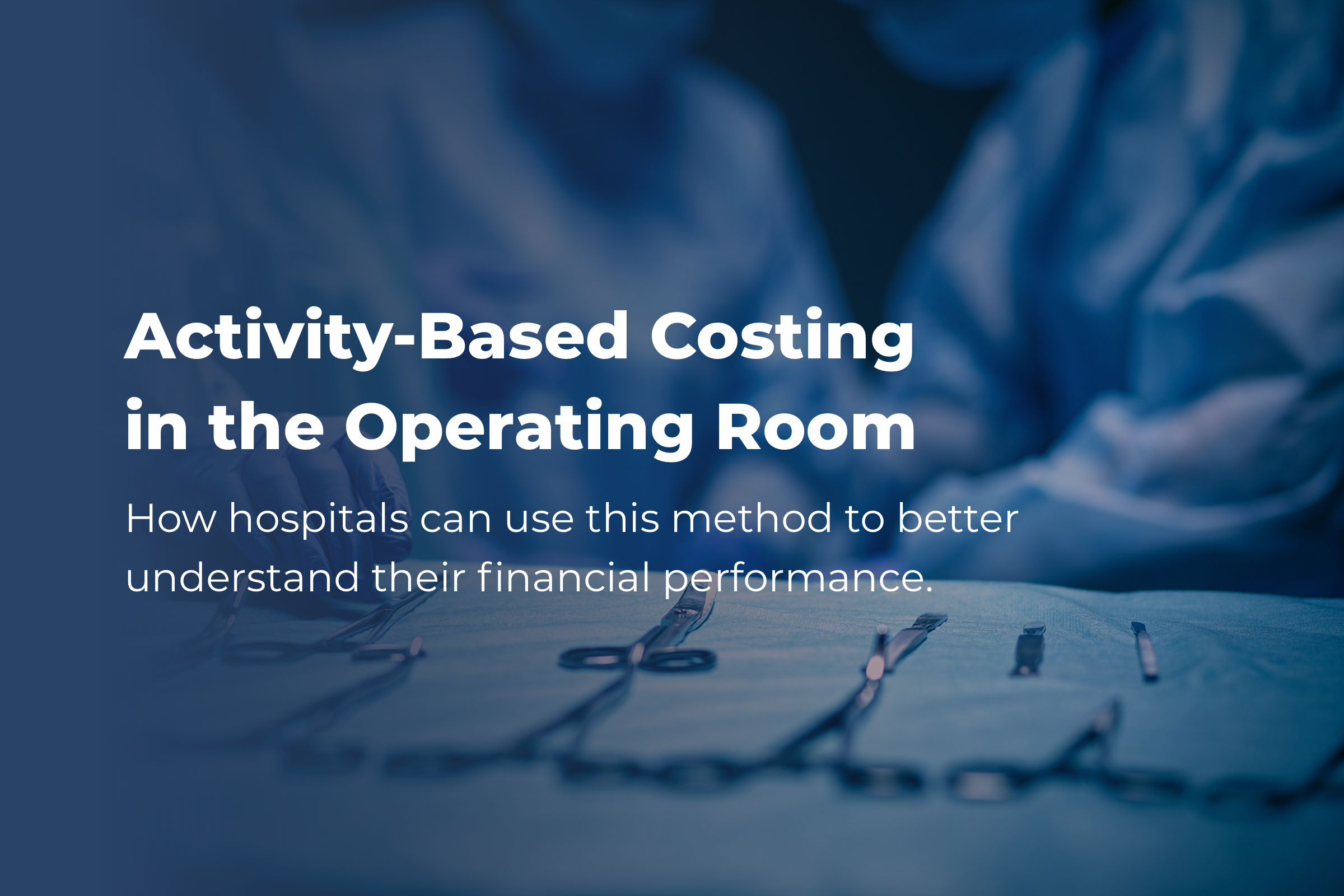 activity-based costing, healthcare, financial performance, healthcare, DEO